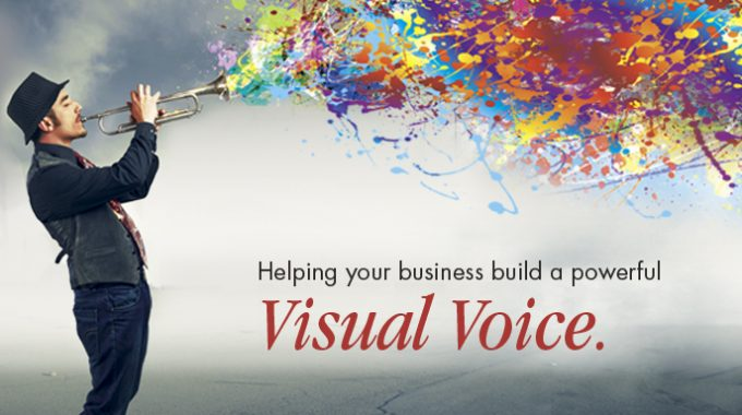 Helping your business build a powerful visual voice.