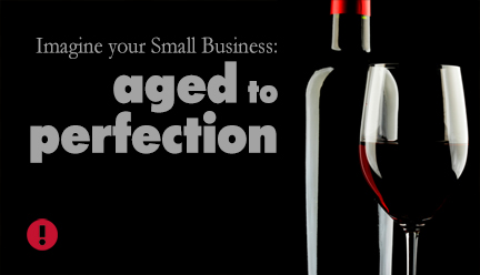 your small business: aged to perfection