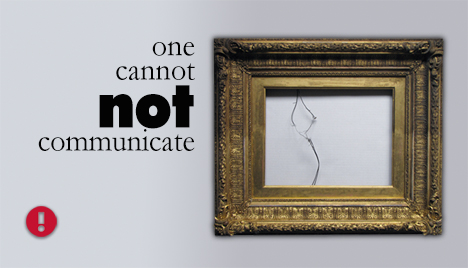 one cannot NOT communicate