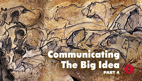 Communicating The Big Idea - Part 4