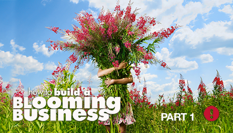 building a blooming business - part 1