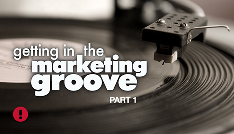 getting in the marketing groove